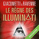 Le règne des Illuminati (Antoine Marcas 9) | Éric Giacometti,Jacques Ravenne