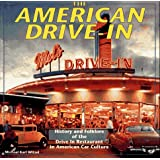 The American Drive-In: History and Folklore of the Drive-in Restaurant in American Car Culture