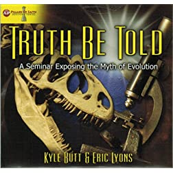 Truth Be Told / DVD / Kyle Butt, Eric Lyons