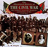 The Illustrated History of the Civil War: The Soldiers, Generals, Weapons, and Battles of the Civil War (0762401729) by Davis, William C.