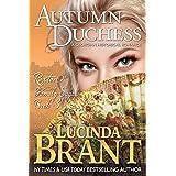 Autumn Duchess: A Georgian Historical Romance (Roxton Family Saga Book 3) ~ Lucinda Brant