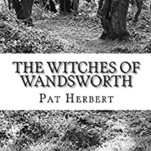 The Witches of Wandsworth: The Reverend Bernard Paltoquet Mystery Series, Book 4 Audiobook by Pat Herbert Narrated by Karl R. Hart