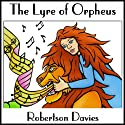 The Lyre of Orpheus: The Cornish Trilogy, Book 3 (       UNABRIDGED) by Robertson Davies Narrated by Frederick Davidson
