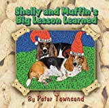 Shelly and Muffin's Big Lesson Learned
