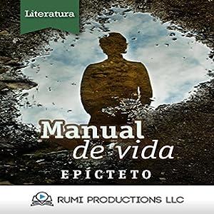 Manual de Vida: Enquiridión [Manual of Life: Epictetus] Audiobook