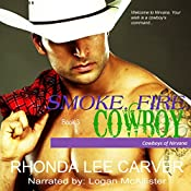 Smoke. Fire. Cowboy: Cowboys of Nirvana, Book 3 | Rhonda Lee Carver