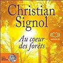 Au cœur des forêts | Livre audio Auteur(s) : Christian Signol Narrateur(s) : Patrick Descamps
