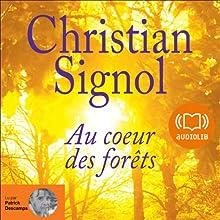 Au cœur des forêts   Livre audio Auteur(s) : Christian Signol Narrateur(s) : Patrick Descamps