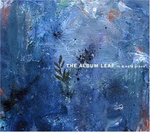 In a Safe Place by ALBUM LEAF (2004-06-22)