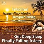 Finally Falling Asleep and Get Deep Sleep with a Fantasy Travel (P&A Method) | Franziska Diesmann,Torsten Abrolat