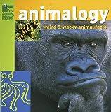 Animalogy: Weird and Wacky Animal Facts (Animal Planet)