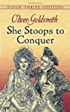 Oliver Goldsmith She Stoops to Conquer (Dover Thrift Editions)