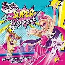 Barbie in: Die Superprinzessin: Das Original-Hörspiel zum Film (       ungekürzt) von Thomas Karallus Gesprochen von: Dagmar Dreke, Ilona Otto, Josephine Schmidt, Mattias Klages, Julia Meynen