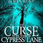 The Curse of the House on Cypress Lane: Book 0- The Beginning | James Hunt