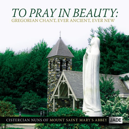 Buy To Pray in Beauty: Gregorian Chant, Ever Ancient, Ever New From amazon