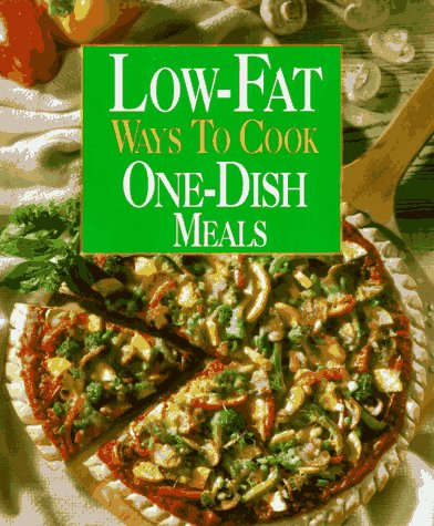 Low-Fat Ways to Cook One-Dish Meals (Low Fat Ways to Cook)