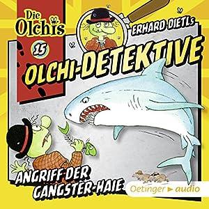 Angriff der Gangster-Haie (Olchi-Detektive 15) Hörspiel