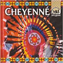 The Cheyenne (Native Americans): Richard M. Gaines: 9781577653783