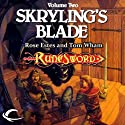 Skryling's Blade: RuneSword, Volume Two (       UNABRIDGED) by Rose Estes, Tom Wham Narrated by James Patrick Cronin