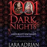 Midnight Untamed: A Midnight Breed Novella - 1001 Dark Nights | Lara Adrian