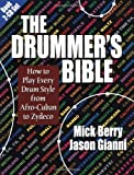 The Drummer's Bible: How to Play Every Drum Style from Afro-Cuban to Zydeco [Paperback]
