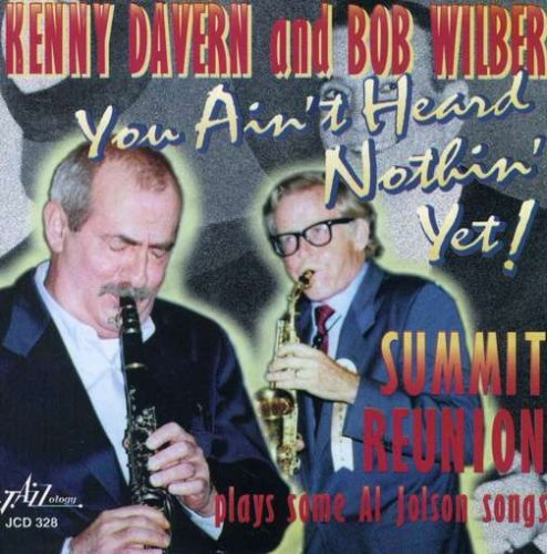 You Ain't Heard Nothing Yet! by Kenny Davern and Bob Wilber