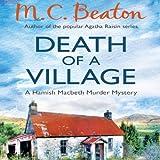 Death of a Village: Hamish Macbeth, Book 18 (Unabridged)