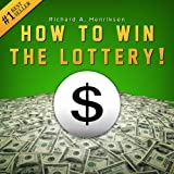 img - for How to Win the Lottery: Secret Techniques, Tips and Tactics to Give You an Unfair Advantage and Significantly Improve Your Chances of Winning the Lottery book / textbook / text book