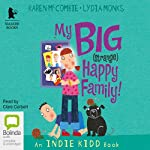 My Big (Strange) Happy Family | Karen McCombie,Lydia Monks