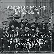 Cahier de vacances : trois personnes illustres (Change ma vie 16)   Clotilde Dusoulier