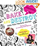 Bake and Destroy : Good Food for Bad...