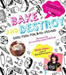 Bake and Destroy: Good Food for Bad V...