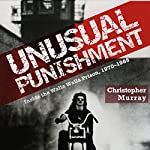 Unusual Punishment: Inside the Walla Walla Prison, 1970-1985 | Christopher Murray