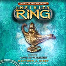 Cave of Wonders: Infinity Ring, Book 5 (       UNABRIDGED) by Matt Kirby Narrated by Dion Graham