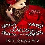Decoy: Elliot-Kings, Book 1   Joy Ohagwu