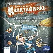 Donner, Blitz und schräge Vögel (Ein Fall für Kwiatkowski) | Jürgen Banscherus