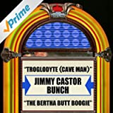 Troglodyte (Cave Man) / The Bertha Butt Boogie