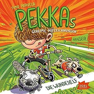 Die Wunderelf (Pekkas geheime Aufzeichnungen 2) Hörbuch