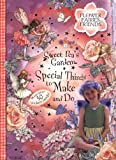 Sweet Pea's Garden: Special Things to Make and Do A Flower Fairies Friends Book (0723256705) by Barker, Cicely Mary