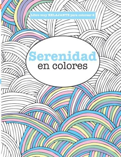 Libros para Colorear Adultos 2: Serenidad en colores (Libros muy RELAJANTES para colorear) (Volume 2)  [James, Elizabeth] (Tapa Blanda)