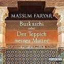 Buskaschi oder Der Teppich meiner Mutter Hörbuch von Massum Faryar Gesprochen von: Stephan Benson