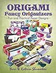 Origami Fancy Origanizers: Fun and Pr...