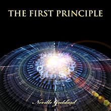 The First Principle | Livre audio Auteur(s) : Neville Goddard Narrateur(s) : Dave Wright