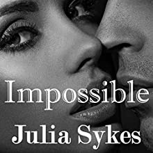 Impossible: The Original Trilogy (       UNABRIDGED) by Julia Sykes Narrated by Lynn Barrington