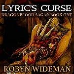 Lyric's Curse: Dragonblood Sagas, Book 1 | Robyn Wideman
