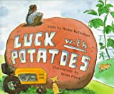 Luck with Potatoes (0531094731) by Ketteman, Helen