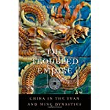 """The Troubled Empire: China in the Yuan and Ming Dynasties (History of Imperial China)von """"Timothy Brook"""""""