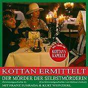Der Mörder der Selbstmörderin (Kottan ermittelt - Kriminalgeschichte 6) | Helmut Zenker