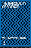 W.H. Newton-Smith The Rationality of Science (International Library of Philosophy)