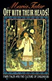 Off with Their Heads! Fairy Tales and the Culture of Childhood (0691000883) by Tatar, Maria